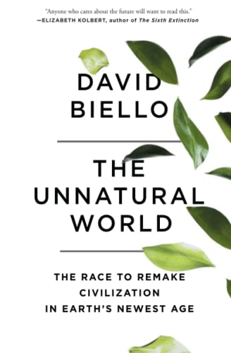 9781476743912: The Unnatural World: The Race to Remake Civilization in Earth's Newest Age
