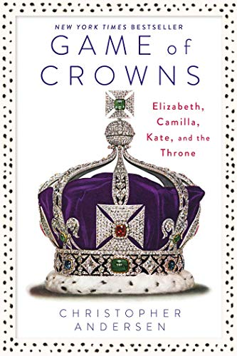 9781476743950: Game of Crowns: Elizabeth, Camilla, Kate, and the Throne