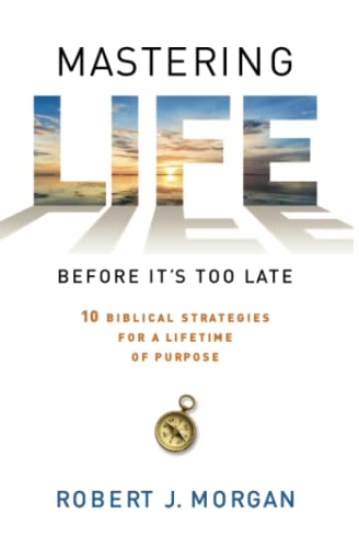 9781476744865: Mastering Life Before It's Too Late: 10 Biblical Strategies for a Lifetime of Purpose