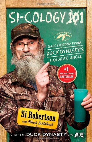 9781476745374: SI-COLOGY 1: Tales and Wisdom from Duck Dynasty's Favorite Uncle