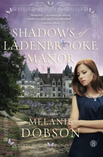 Shadows of Ladenbrooke Manor by Melanie Dobson 2015 Paperback