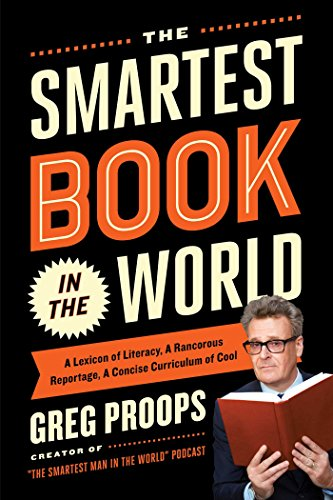9781476747040: The Smartest Book in the World: A Lexicon of Literacy, A Rancorous Reportage, A Concise Curriculum of Cool
