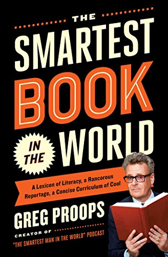 9781476747057: The Smartest Book in the World: A Lexicon of Literacy, A Rancorous Reportage, A Concise Curriculum of Cool