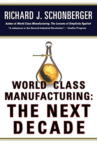 9781476747347: World Class Manufacturing: The Next Decade: Building Power, Strength, and Value