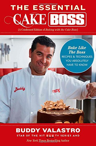 9781476748023: The Essential Cake Boss: Bake Like the Boss - Recipes & Techniques You Absolutely Have to Know