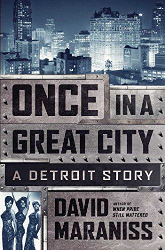 Once in a Great City: A Detroit: David Maraniss