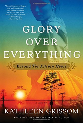 glory over everything beyond the kitchen house kathleen grissom - The Kitchen House Movie