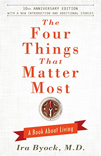 9781476748535: The Four Things That Matter Most - 10th Anniversary Edition: A Book About Living
