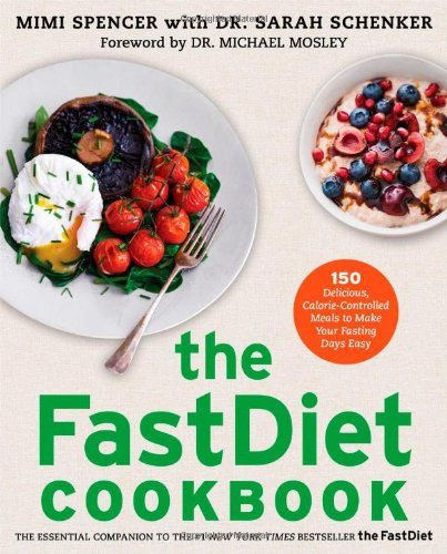 9781476749198: The FastDiet Cookbook: 150 Delicious, Calorie-Controlled Meals to Make Your Fasting Days Easy