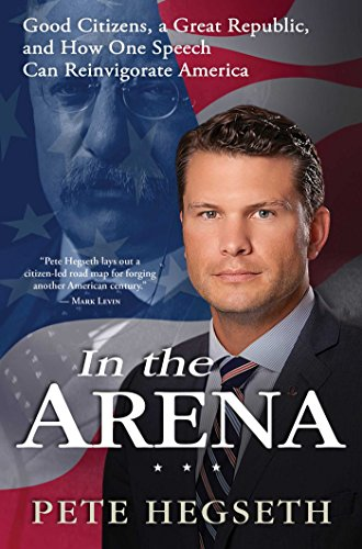 9781476749341: In the Arena: Good Citizens, a Great Republic, and How One Speech Can Reinvigorate America