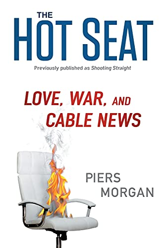 9781476750149: The Hot Seat: Love, War, and Cable News