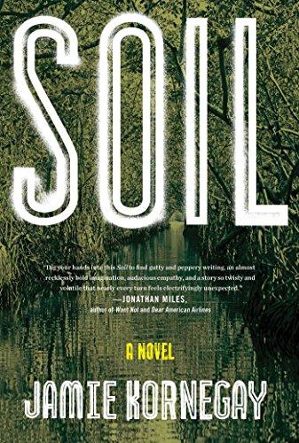 Soil (Signed First Edition): Kornegay, Jamie