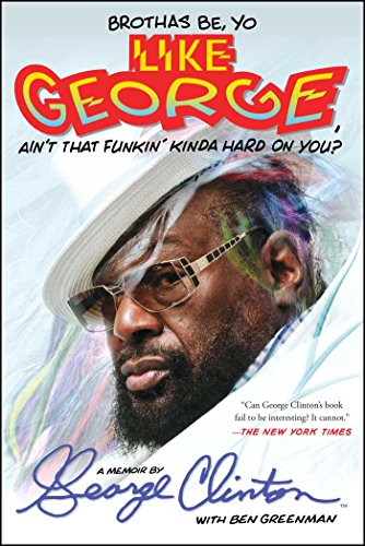 9781476751085: Brothas Be, Yo Like George, Ain't That Funkin' Kinda Hard On You?: A Memoir