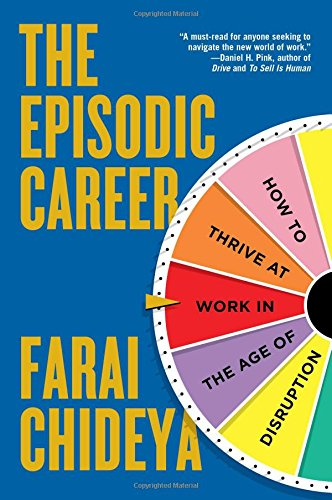 9781476751504: The Episodic Career: How to Thrive at Work in the Age of Disruption