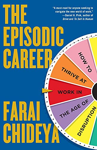 9781476751511: The Episodic Career: How to Thrive at Work in the Age of Disruption