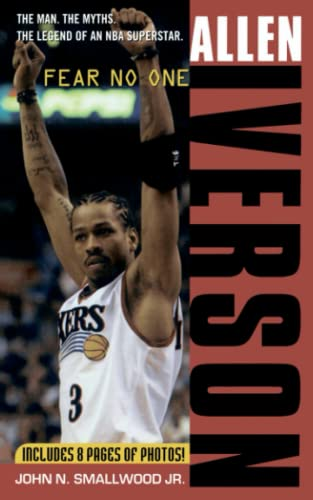 Allen Iverson: Fear no One: Smallwood Jr., John