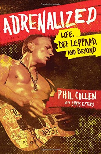 9781476751658: Adrenalized: Life, Def Leppard, and Beyond