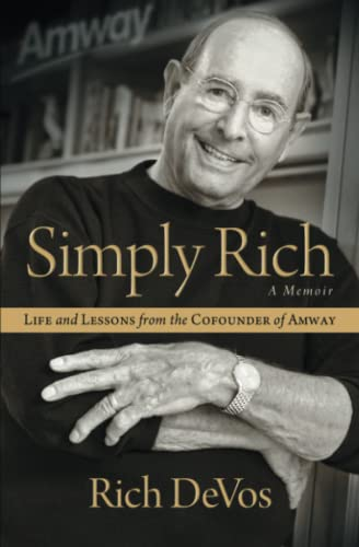 9781476751795: Simply Rich: Life and Lessons from the Cofounder of Amway: A Memoir