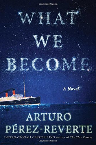 What We Become (Signed First Edition): Arturo Perez-Reverte