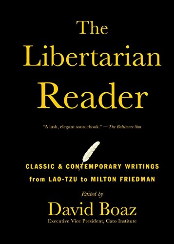 9781476752891: The Libertarian Reader: Classic & Contemporary Writings from Lao-Tzu to Milton Friedman