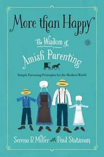 9781476753409: More than Happy: The Wisdom of Amish Parenting