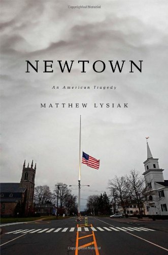 9781476753744: Newtown: An American Tragedy