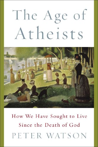 9781476754314: The Age of Atheists: How We Have Sought to Live Since the Death of God