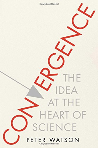 9781476754345: Convergence: The Idea at the Heart of Science