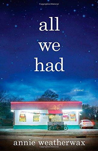 9781476755205: All We Had: A Novel