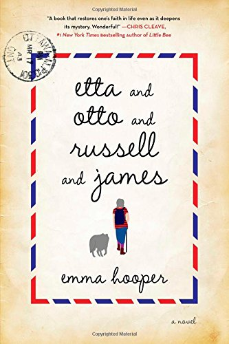 Etta and Otto and Russell and James: A Novel: Hooper, Emma