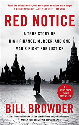 Red Notice: A True Story of High Finance, Murder, and One Manâ  s Fight for Justice