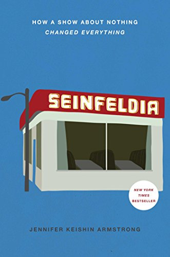 9781476756103: Seinfeldia: How A Show About Nothing Changed Everything