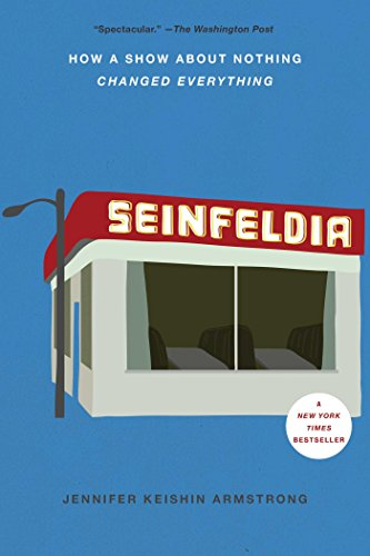 9781476756110: Seinfeldia: How a Show About Nothing Changed Everything