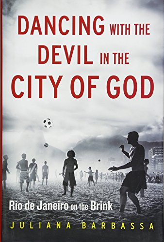 9781476756257: Dancing with the Devil in the City of God: Rio de Janeiro on the Brink