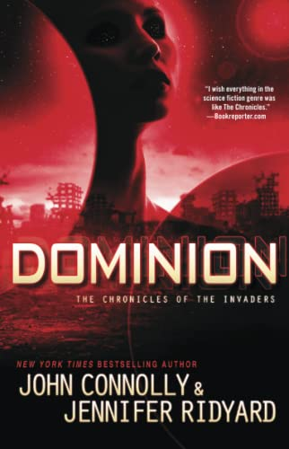 Dominion: The Chronicles of the Invaders: Connolly, John, Ridyard,