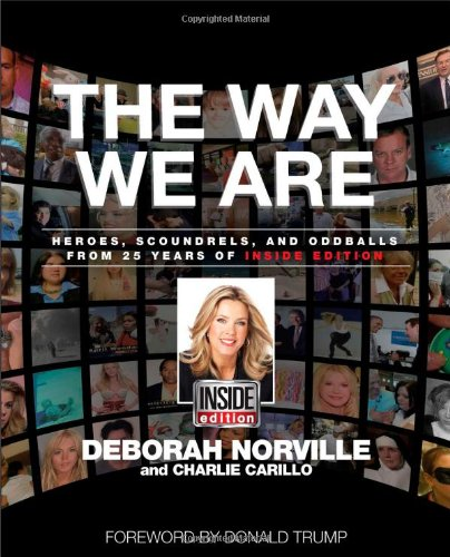 9781476757360: The Way We Are: Heroes, Scoundrels, and Oddballs from Twenty-five Years of Inside Edition