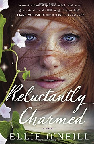 Reluctantly Charmed: A Novel: O'Neill, Ellie
