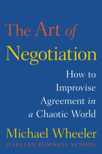 9781476757919: The Art of Negotiation: How to Improvise Agreement in a Chaotic World