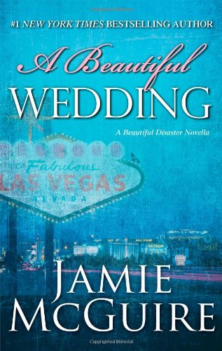 A Beautiful Wedding: A Novella (Beautiful Disaster Series)