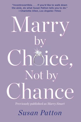 9781476759715: Marry by Choice, Not by Chance: Advice for Finding the Right One at the Right Time