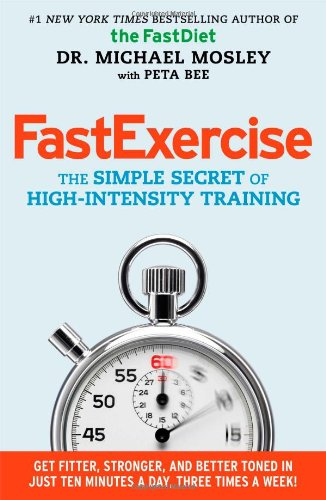 9781476759975: Fast Exercise: The Simple Secret of High-Intensity Training