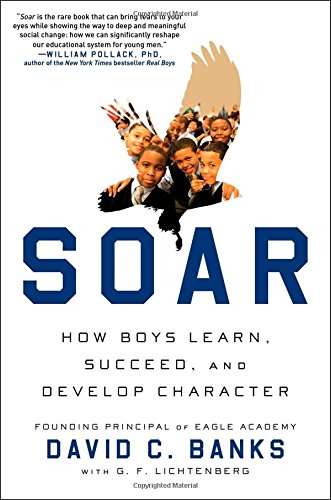 9781476760957: Soar: How Boys Learn, Succeed, and Develop Character