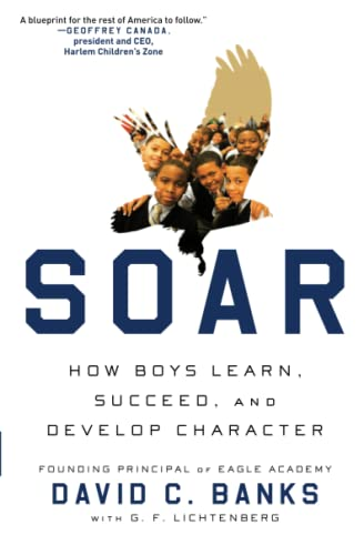 9781476760964: Soar: How Boys Learn, Succeed, and Develop Character