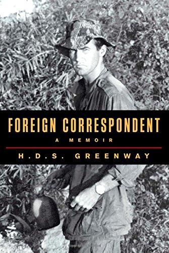 Foreign Correspondent: A Memoir: Greenway, H. D. S.