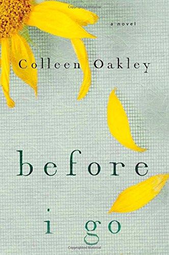 Before I Go: Oakley, Colleen