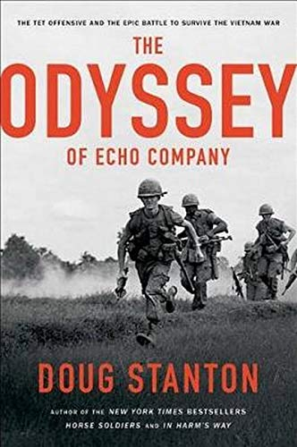 9781476761916: The Odyssey of Echo Company: The 1968 Tet Offensive and the Epic Battle to Survive the Vietnam War