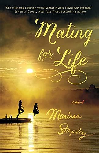 Mating for Life: A Novel: Stapley, Marissa