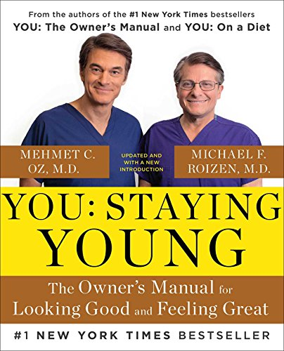 9781476762241: You: Staying Young: The Owner's Manual for Looking Good & Feeling Great