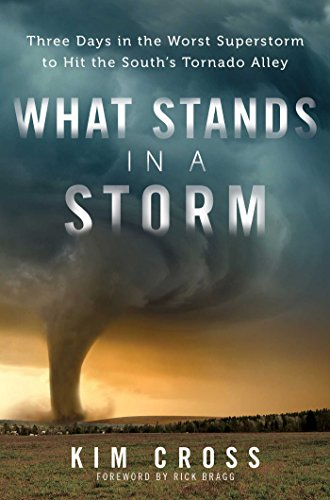 9781476763064: What Stands in a Storm: Three Days in the Worst Superstorm to Hit the South's Tornado Alley