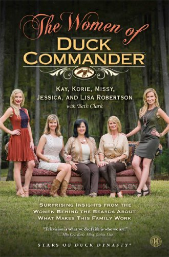 9781476763309: The Women of Duck Commander: Surprising Insights from the Women Behind the Beards About What Makes This Family Work